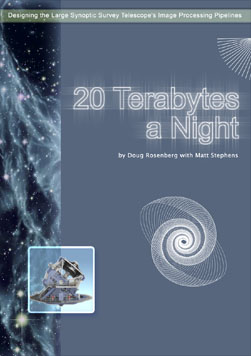 20 Terabytes a Night - Designing the Large Synoptic Survey Telescope's Image Processing Pipelines - download this free ebook